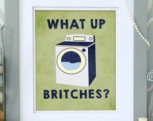 ... Laundry Room Wall Art, Laundry Decor, Witty Art Print, Funny Quote 8 x