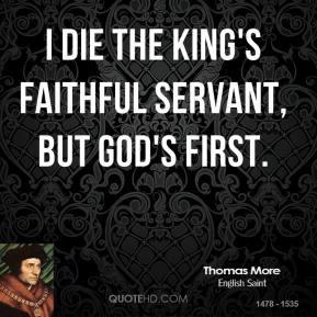 thomas-more-faith-quotes-i-die-the-kings-faithful-servant-but-gods.jpg