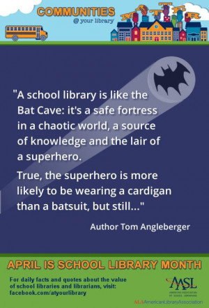 ... quotes from authors about the value of school libraries: http://www