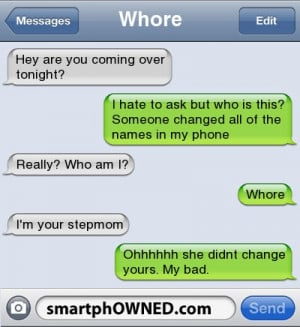 ... Whore | I'm your stepmom | Ohhhhhh she didnt change yours. My bad