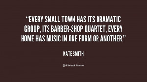 Every small town has its dramatic group, its barber-shop quartet ...