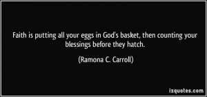 Faith is putting all your eggs in God's basket, then counting your ...