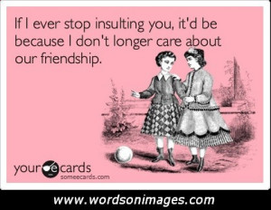 Sarcastic friendship quotes
