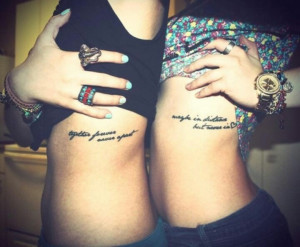"""Sister quote tattoo. """"Together forever, never apart. Maybe in ..."""