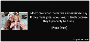 quote-i-don-t-care-what-the-haters-and-naysayers-say-if-they-make ...