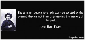 The common people have no history: persecuted by the present, they ...