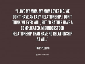 quote-Tori-Spelling-i-love-my-mom-my-mom-loves-92315.png