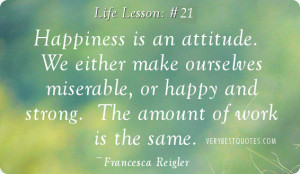 ... happy and strong. The amount of work is the same. ~Francesca Reigler