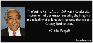 Voting Rights Act of 1965 was indeed a vital instrument of democracy ...