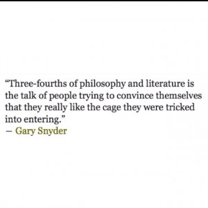 ... quote from my favourite zen environmentalist/ humanist #Gary #Snyder