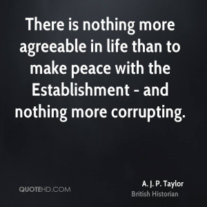 There is nothing more agreeable in life than to make peace with the ...