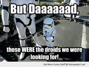 but dad star wars kid stormtropper droids funny pics pictures pic ...