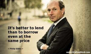 borrow even at the same price Philip Gibbs Quotes StatusMind