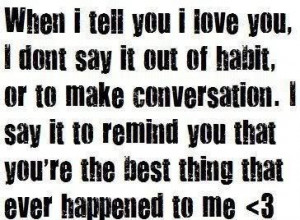 you are the best thing that ever happened to me quotes Best thing that ...