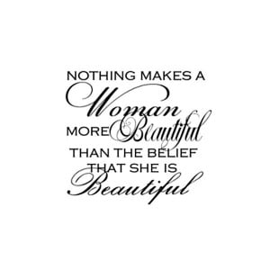 ... -makes-a-woman-more-beautiful-that-the-belief-that-she-is-beautiful