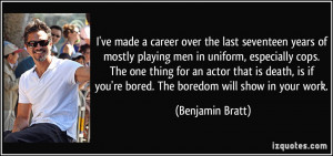 career over the last seventeen years of mostly playing men in uniform ...