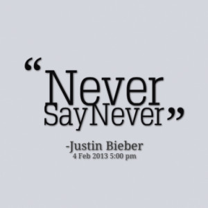 never say never quotes from bayleigh may thompson published at 04 ...