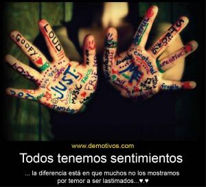Todos Tenemos Sentimientos... La diferencia es Que en Muchos Momentos ...