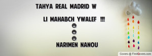 tahya real madrid w li mahabch ywalef !!! * , Pictures