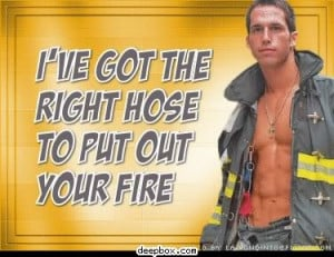 ve got the right hose to put out your fire Myspace Comment