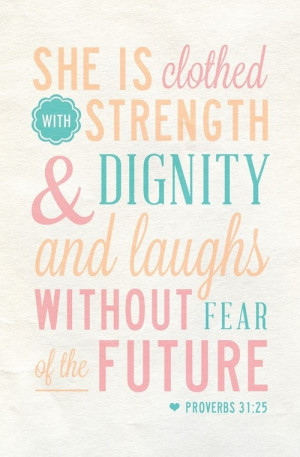 Proverbs 31 25 By www.inspirationalquoteslog.com