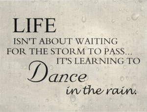 ... Dance, Dancing in the rain, Mother's Day Gift, Quotes, Positive