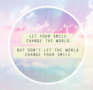 quote let your smile change the world