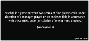 Baseball is a game between two teams of nine players each, under ...