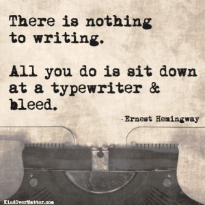 ... down at a typewriter and bleed.
