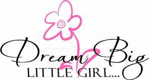 Dream Big Little Girl Wall Decal