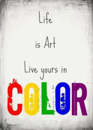 Live your life in color!
