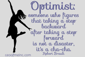 What about you? Are you more optimistic or pessimist by nature? Or are ...