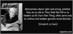 Abstractions about right and wrong, whether they are as old as Thou ...