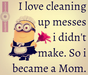 12 Funny Mom Quotes - Minion Quotes