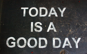 Image: Today Is A Good Day wallpapers and stock photos