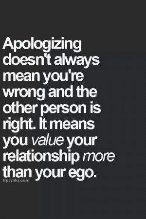 ... can admit i m wrong i value my relationship more than my personal ego