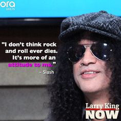 Rock and roll will never die, says Slash #LarryKingNow More