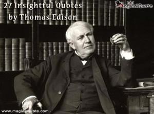 Thomas Alva Edison was an American inventor and businessman.