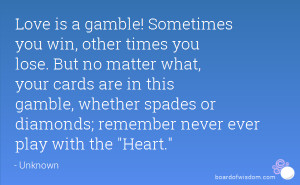 ... whether spades or diamonds; remember never ever play with the