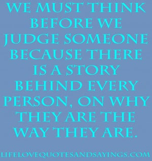 We Must Think Before We Judge Someone ~ Being In Love Quote
