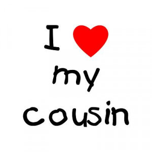 love my cousin show everyone you love your cousin