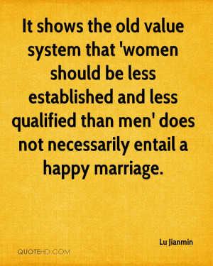It shows the old value system that 'women should be less established ...
