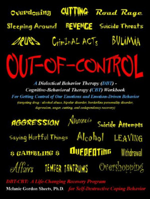 Out-of-Control: A Dialectical Behavior Therapy (DBT) – Cognitive ...
