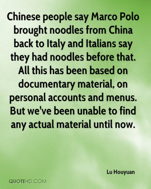 Chinese people say Marco Polo brought noodles from China back to Italy ...