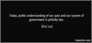 Today, public understanding of our past and our system of government ...