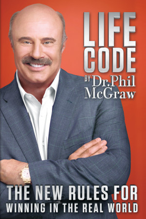 19 Feb 2013: Dr. Phil's Life Code a Must Read
