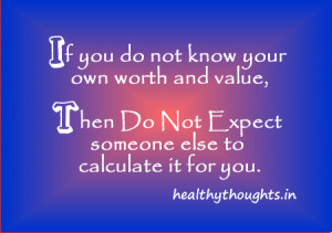 -inspirational-quotes-If you do not know your own worth and value ...