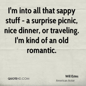 into all that sappy stuff - a surprise picnic, nice dinner, or ...