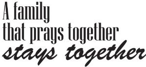 Family That Prays Together Quotes