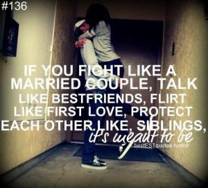 If you fight like a married couple, talk like best friends, flirt like ...
